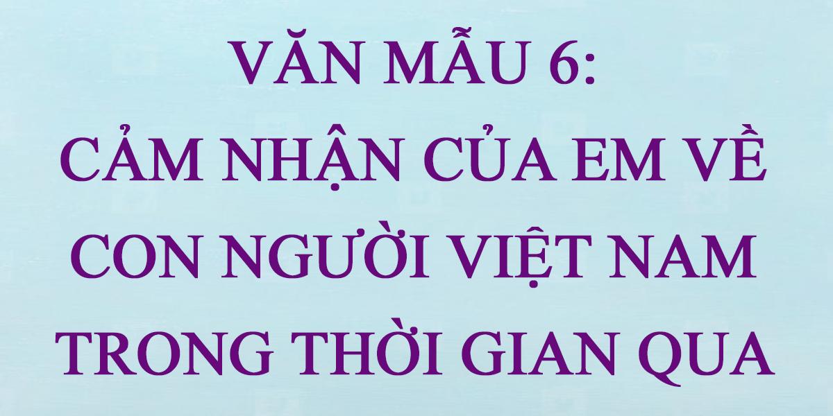 cam-nhan-cua-em-ve-con-nguoi-viet-nam-trong-thoi-gian-qua.png