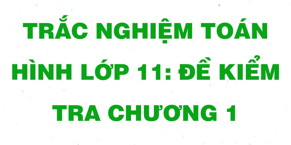 cau-hoi-trac-nghiem-toan-hinh-11-de-kiem-tra-chuong-1.png