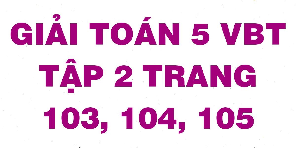 giai-vbt-toan-5-trang-103-104-105.png