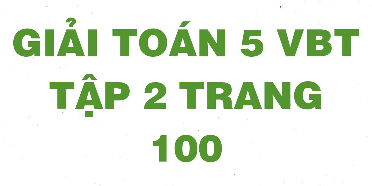 giai-vbt-toan-5-trang-100.png