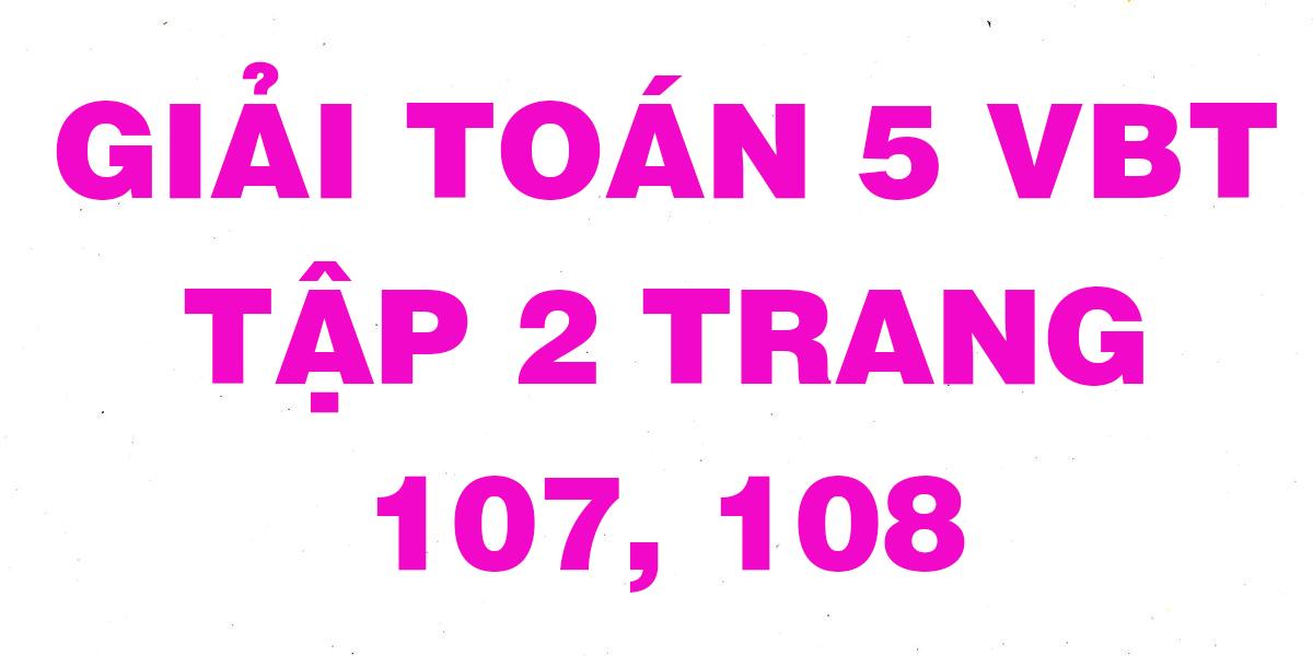 giai-vbt-toan-5-trang-107-108.png