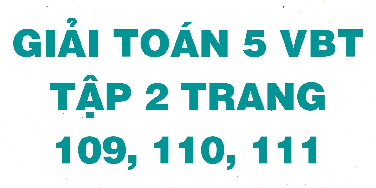 giai-vbt-toan-5-trang-109-110-111.png