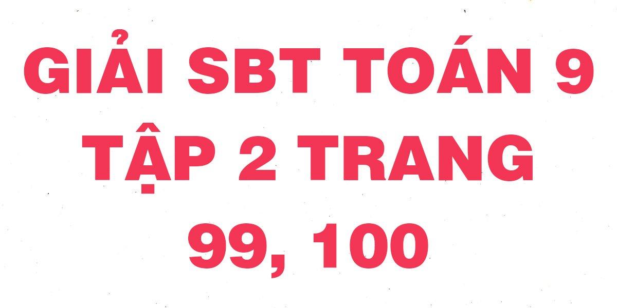 giai-sach-bai-tap-toan-hinh-9-tap-2-trang-99-100-day-du.jpg