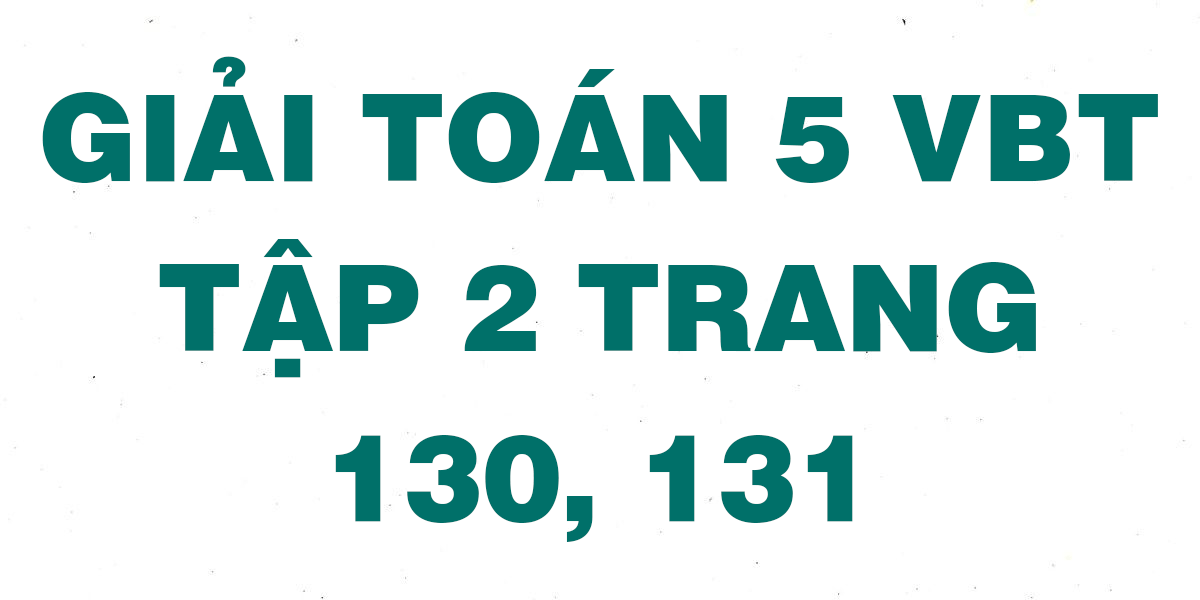 giai-vbt-toan-5-trang-130-131.png