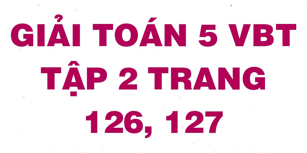 giai-vbt-toan-5-trang-126-127.png