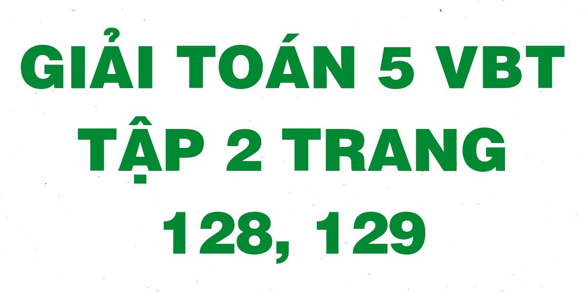 giai-vbt-toan-5-trang-128-129.png