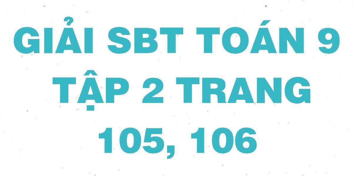giai-sach-bai-tap-toan-hinh-9-tap-2-trang-105-106-day-du.jpg