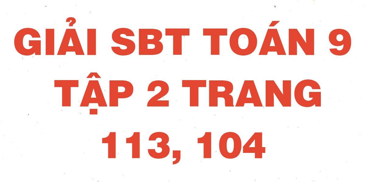 giai-sach-bai-tap-toan-hinh-9-tap-2-trang-113-114-on-tap-chuong-3.jpg