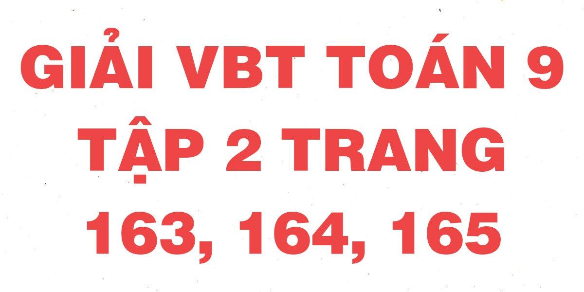 giai-sach-bai-tap-toan-hinh-9-tap-2-trang-163-164-165-day-du.jpg-1.jpg