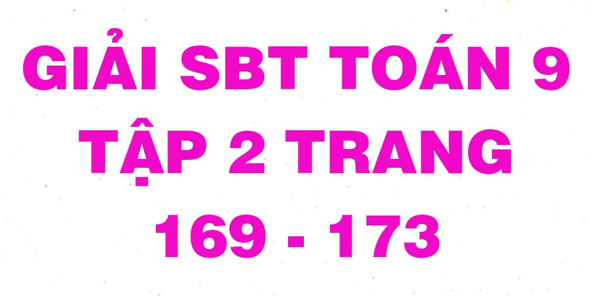 giai-sach-bai-tap-toan-hinh-9-tap-2-trang-169-170-171-172-173.jpg
