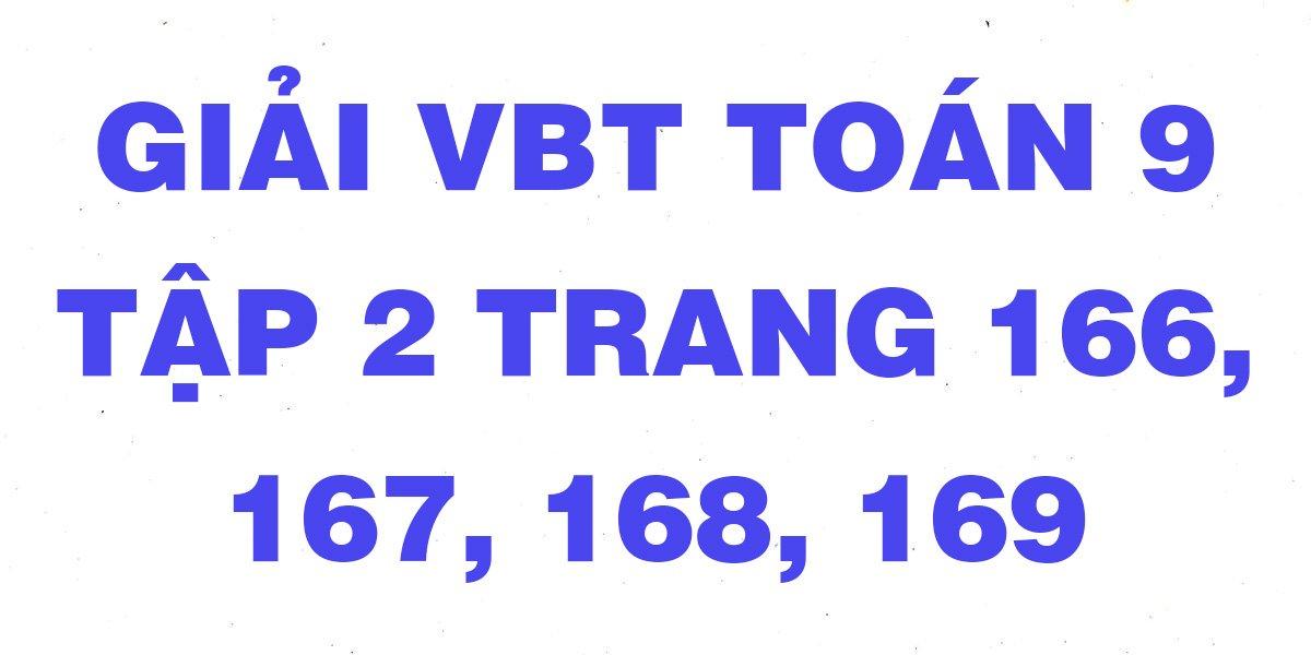 giai-sach-bai-tap-toan-hinh-9-tap-2-trang-166-167-168-169.jpg