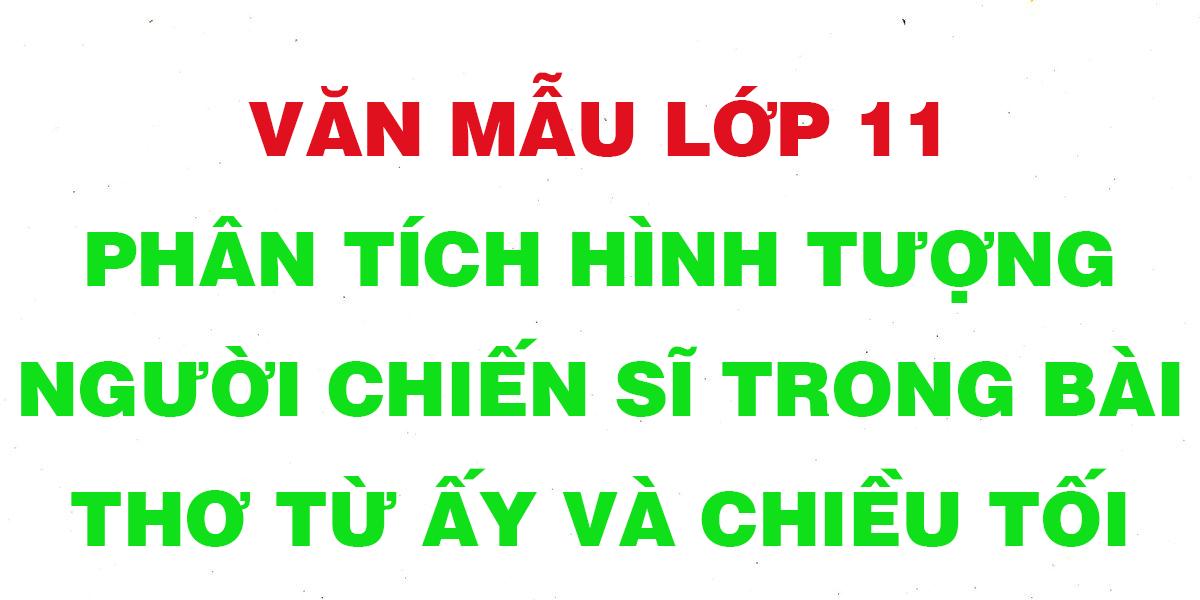 van-mau-lop-11-phan-tich-hinh-tuong-nguoi-chien-si.png
