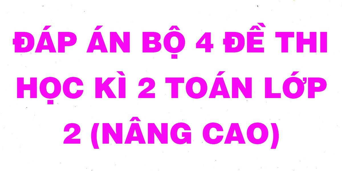 bo-4-de-toan-nang-cao-lop-2-hoc-ki-2-nam-2021-co-dap-an.jpg