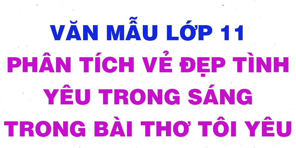 van-mau-lop-11-phan-tich-ve-dep-tinh-yeu-trong-sang.png