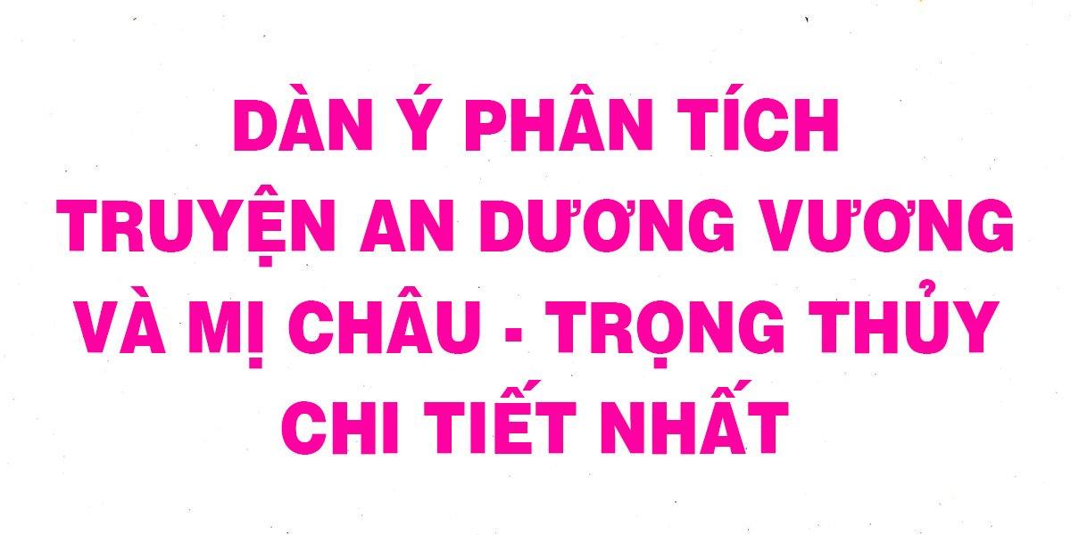 dan-y-phan-tich-truyen-an-duong-vuong-va-mi-chau-trong-thuy-chi-tiet.jpg