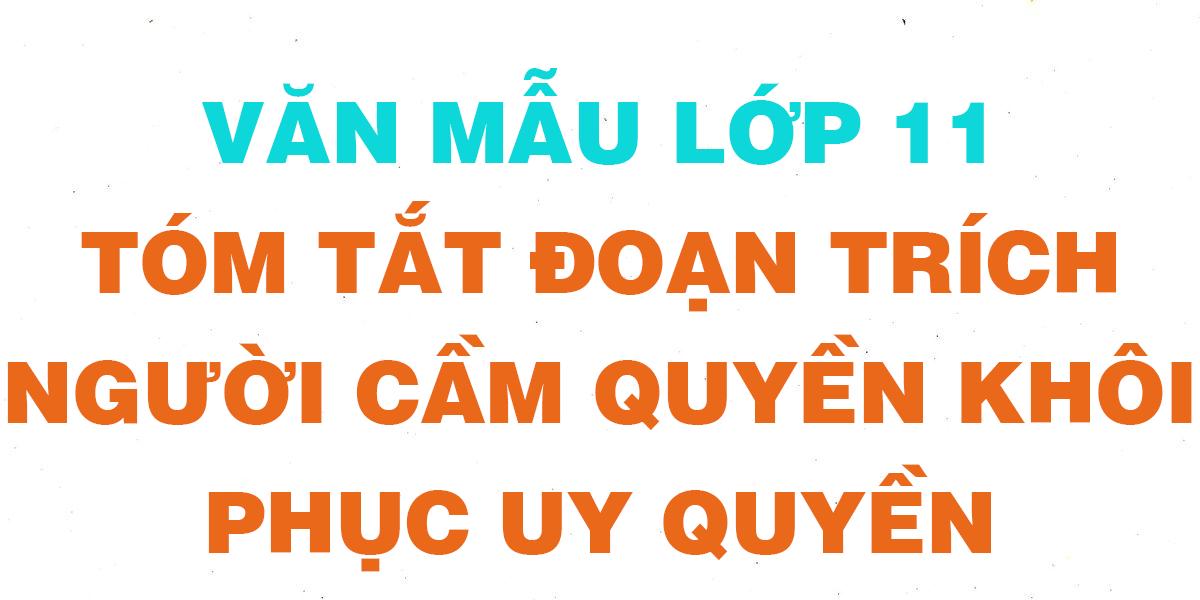 van-mau-lop-11-tom-tat-bai-nguoi-cam-quyen-khoi-phuc-uy-quyen.png