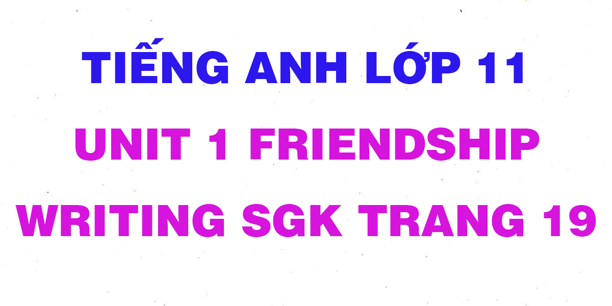 soan-tieng-anh-lop-11-unit-1-write.png