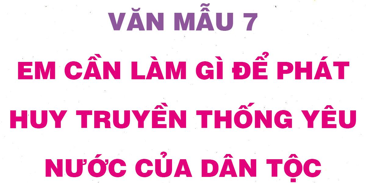 em-can-lam-gi-de-phat-huy-truyen-thong-yeu-nuoc-cua-dan-toc.png
