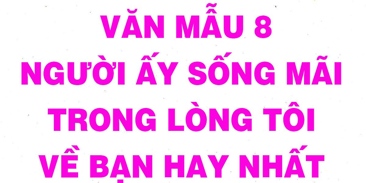 van-mau-8-nguoi-ay-song-mai-trong-long-toi-ve-ban-chon-loc-hay-nhat.png