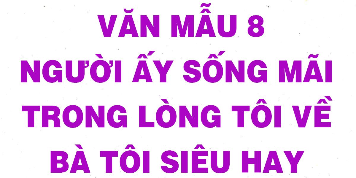 van-mau-8-nguoi-ay-song-mai-trong-long-toi-ve-ba-toi-chon-loc.png