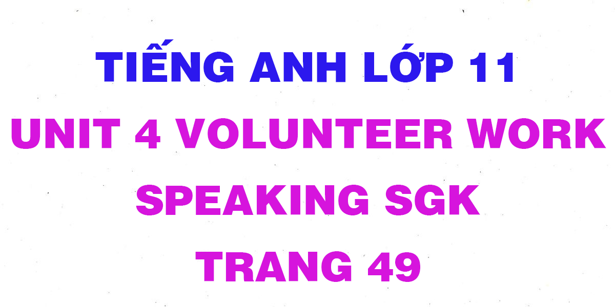 soan-tieng-anh-lop-11-unit-4-Speaking.png