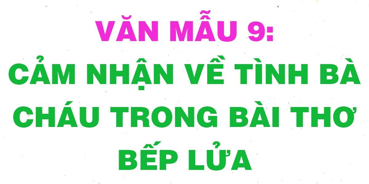 nhung-bai-van-hay-cam-nhan-ve-tinh-ba-chau-trong-bai-tho-bep-lua-lop-9.jpg
