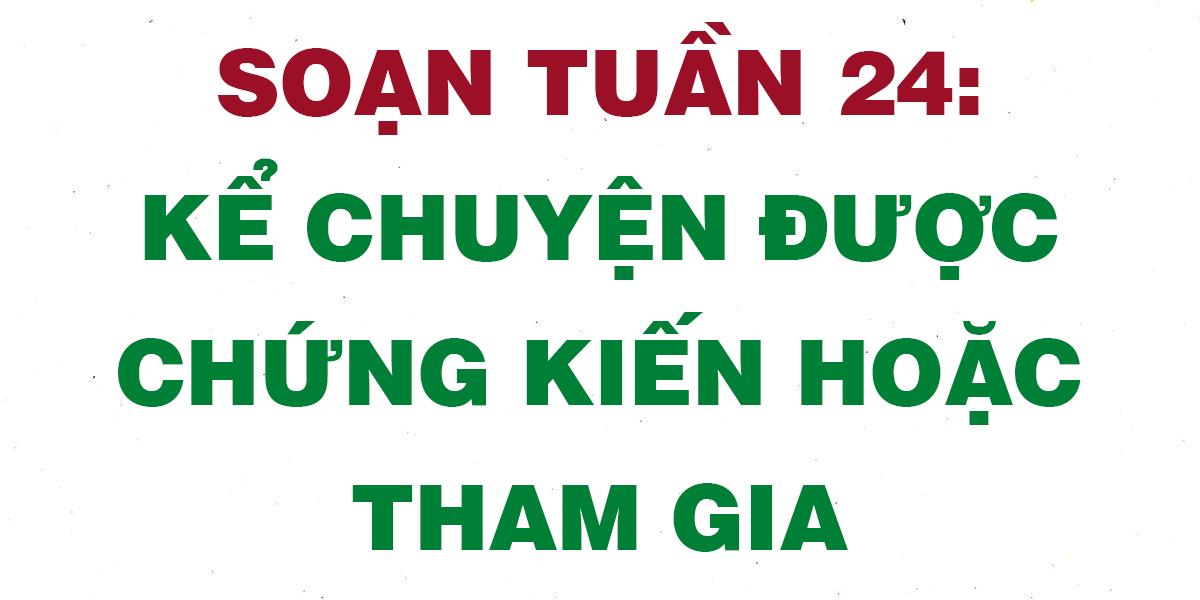 soan-tuan-24-ke-chuyen-duoc-chung-kien-hoac-tham-gia.png