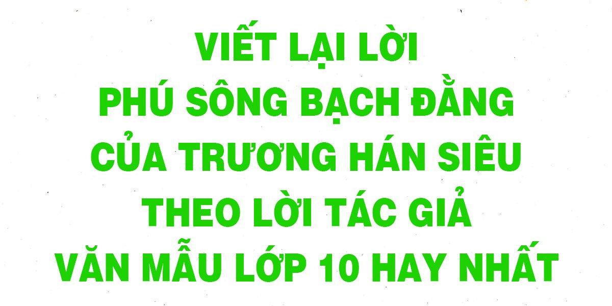 viet-lai-loi-phu-song-bach-dang-cua-truong-han-sieu-theo-loi-tac-gia.jpg