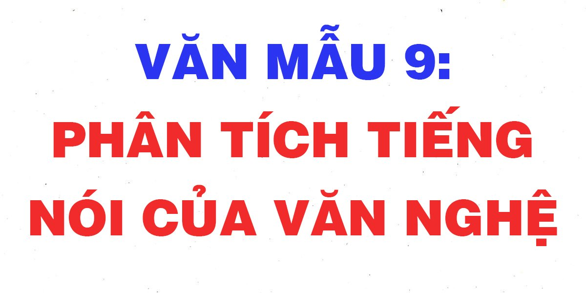 nhung-bai-van-mau-phan-tich-tieng-noi-van-nghe-lop-9-chon-loc-hay-nhat.jpg