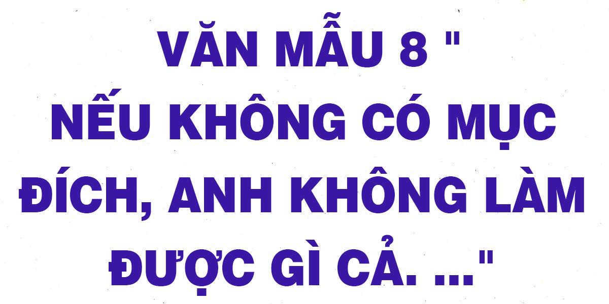 van-mau-8-neu-khong-co-muc-dich-anh-khong-lam-duoc-gi-ca.png