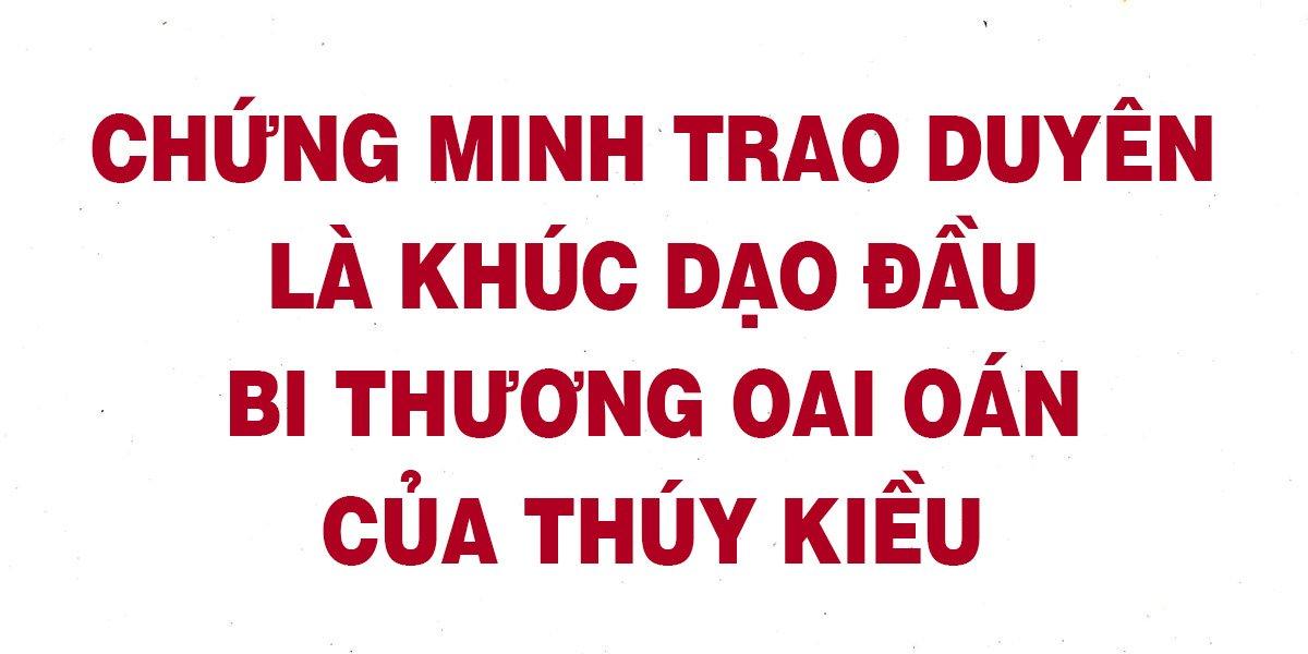 chung-minh-trao-duyen-la-khuc-dao-dau-bi-thuong-oai-oan-cua-thuy-kieu.jpg