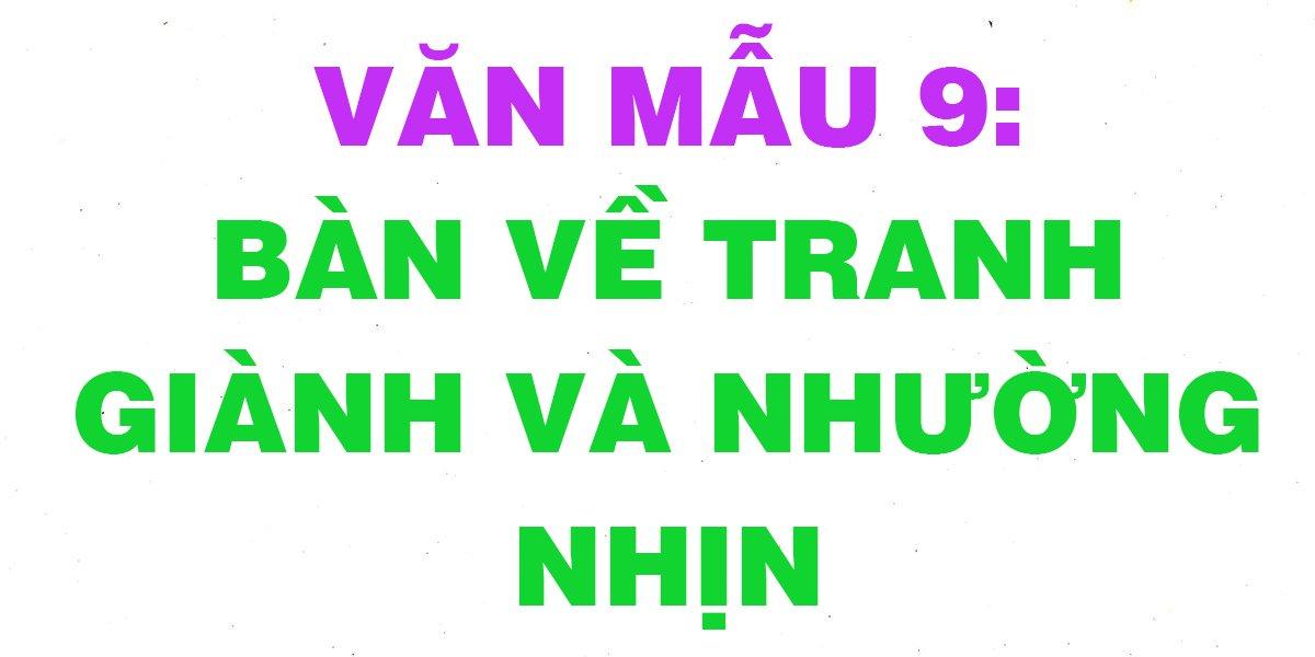 nhung-bai-van-mau-ban-ve-tranh-gianh-va-nhuong-nhin-chon-loc.jpg