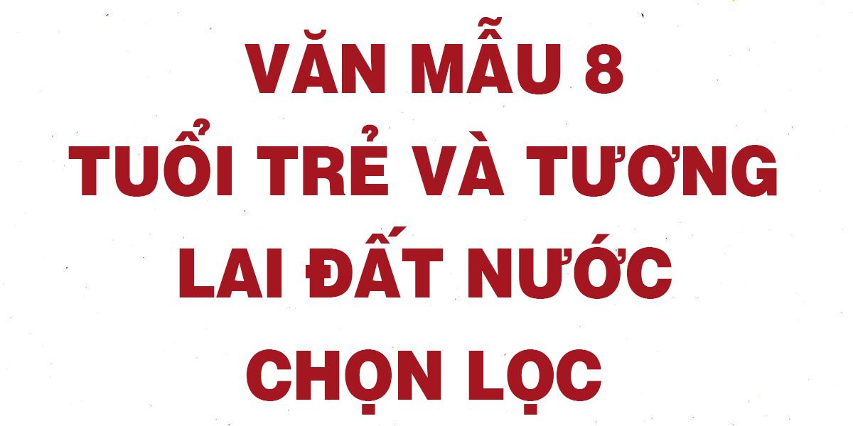 van-mau-8-tuoi-tre-va-tuong-lai-dat-nuoc-chon-loc-hay-nhat.png