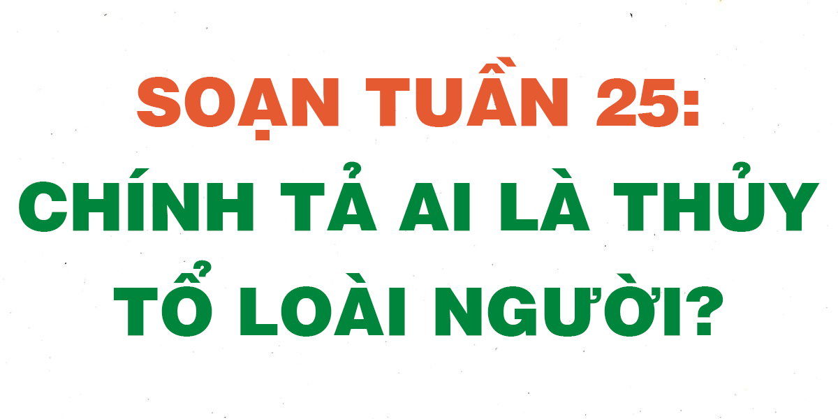 soan-tuan-25-ai-la-thuy-to-loai-nguoi.png