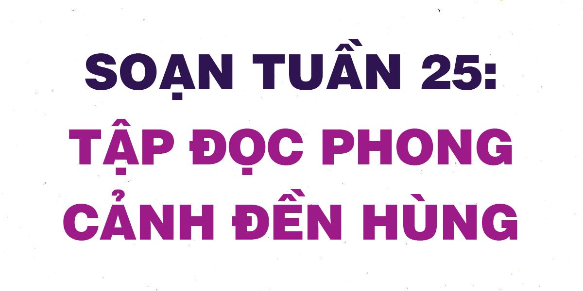 soan-tuan-25-phong-canh-den-hung.png