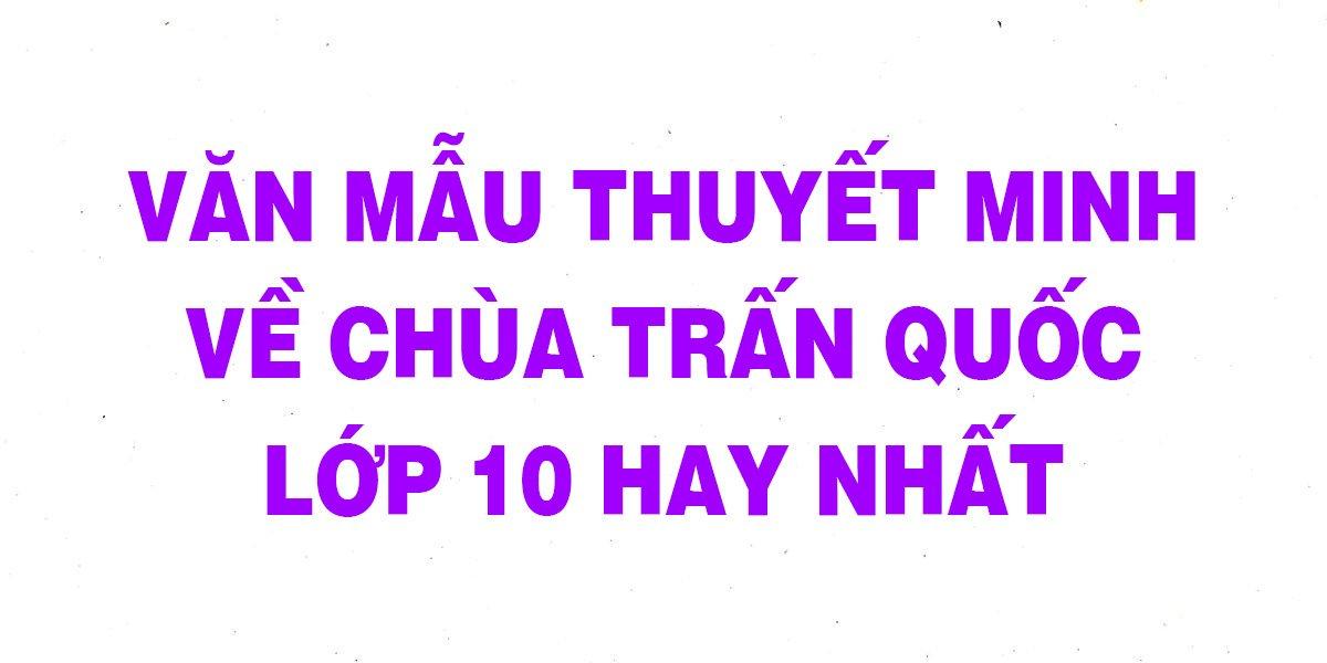 bai-van-mau-thuyet-minh-ve-chua-tran-quoc-lop-10-hay-nhat.jpg