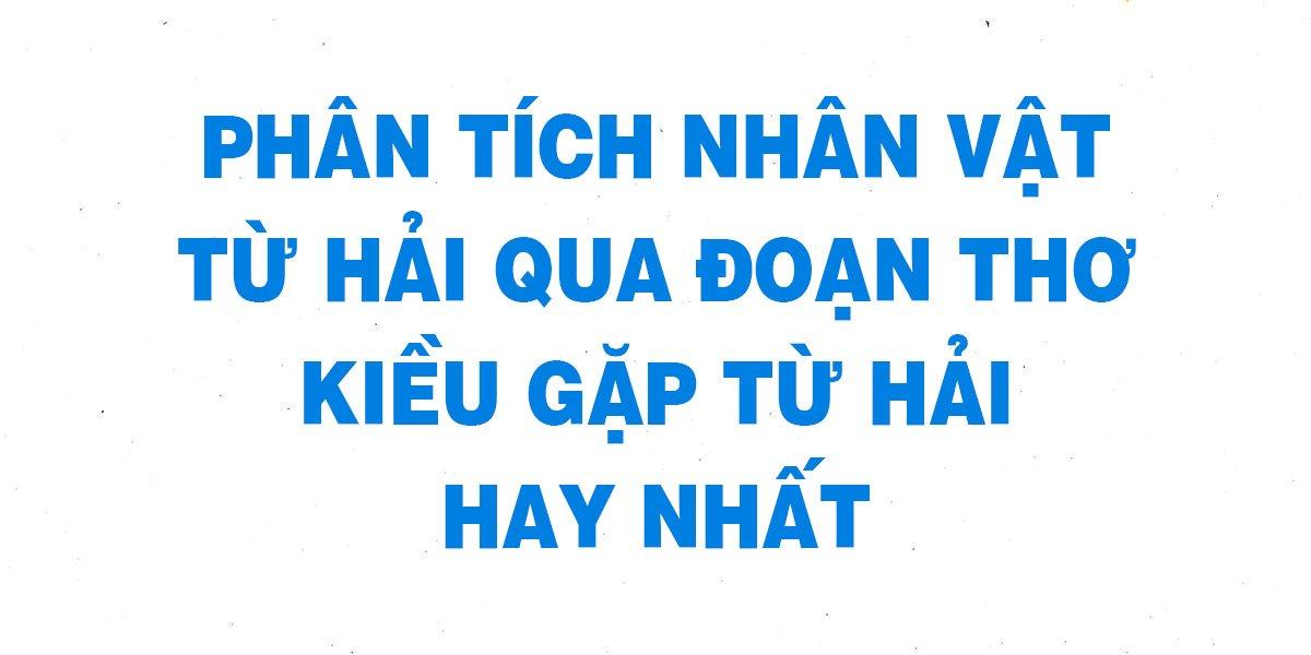 van-mau-10-phan-tich-nhan-vat-tu-hai-qua-doan-tho-kieu-gap-tu-hai.jpg