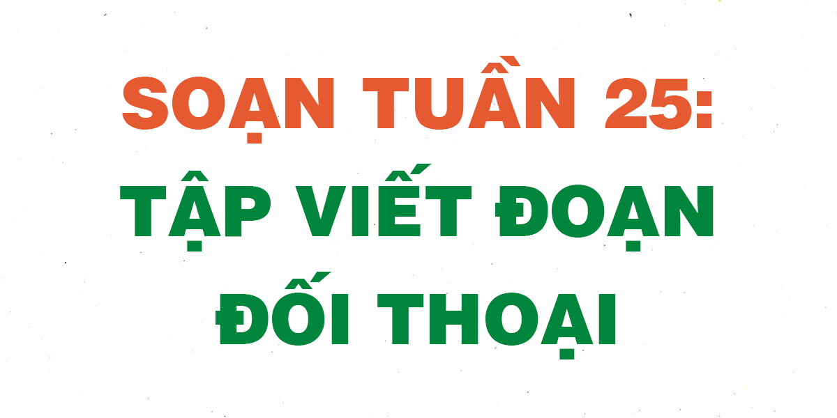 soan-tuan-25-tap-viet-doan-doi-thoai.png