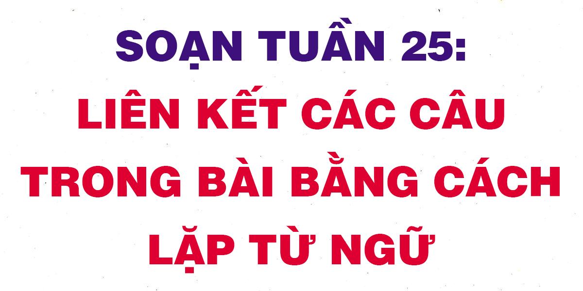soan-tuan-25-lien-ket-cac-cau-trong-bai-bang-cach-lap-tu-ngu.png