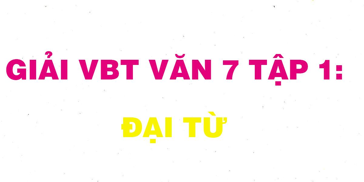 giai-vbt-van-7-tap-1-dai-tu.png