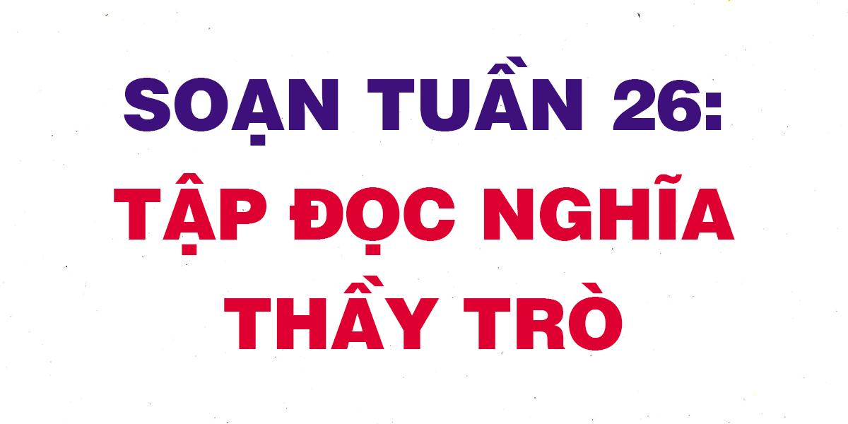soan-tuan-26-nghia-thay-tro.png