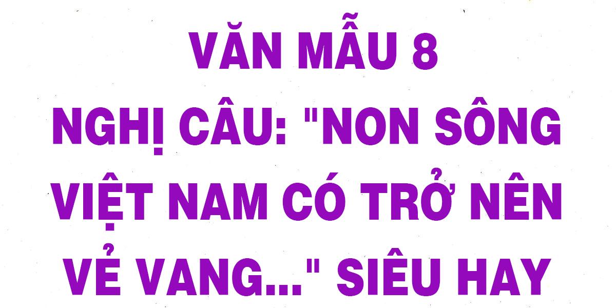 van-mau-8-nghi-cau-non-song-viet-nam-co-tro-nen-ve-vang.png