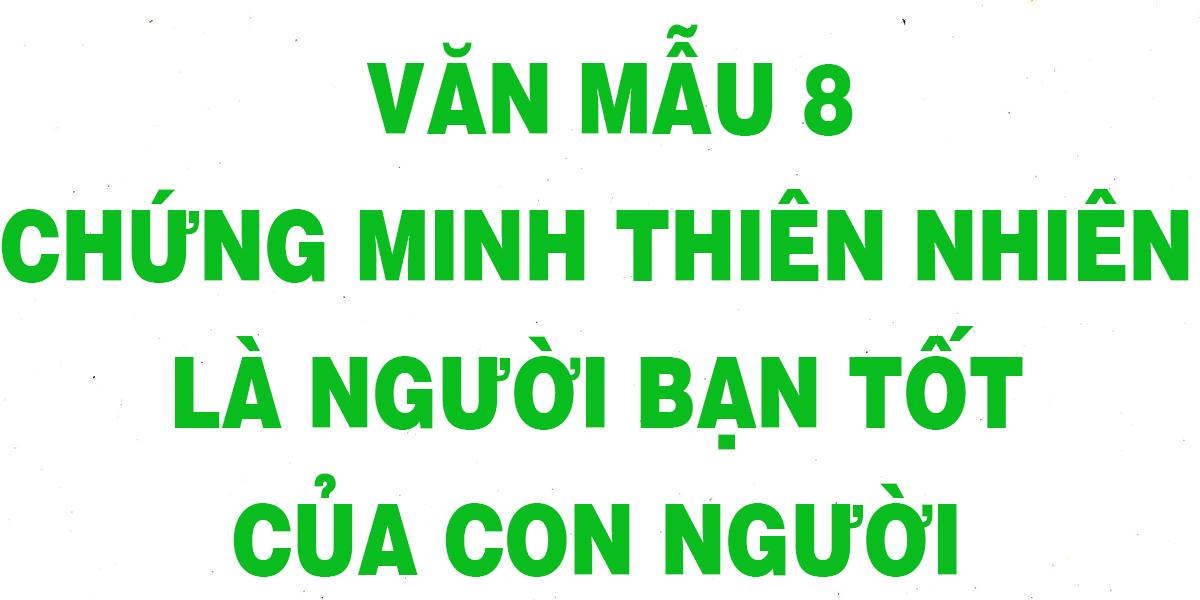 van-mau-8-chung-minh-thien-nhien-la-nguoi-ban-tot-cua-con-nguoi-chon.png