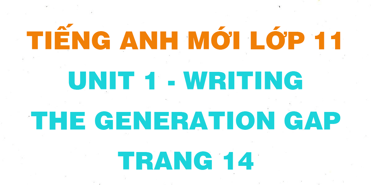 soan-tieng-anh-11-unit-1-Writing.png