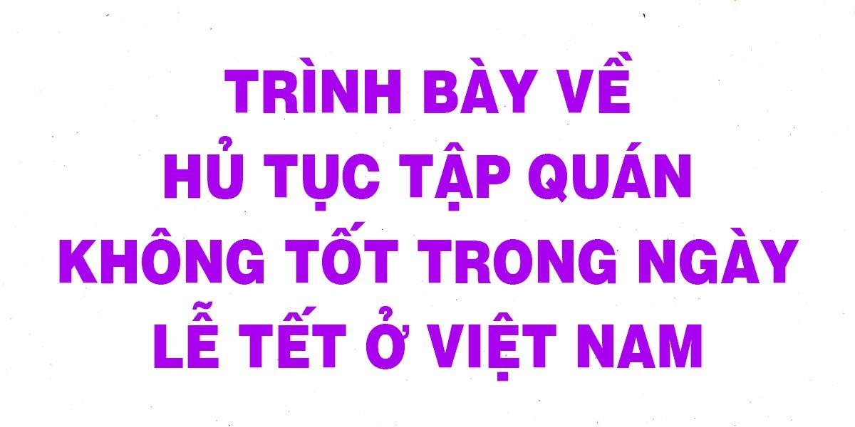 trinh-bay-ve-hu-tuc-tap-quan-khong-tot-trong-ngay-le-tet-o-viet-nam.jpg