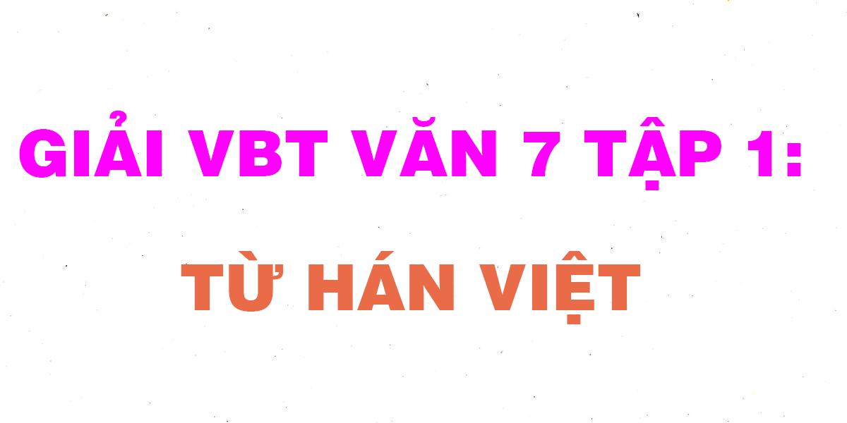 giai-vbt-van-7-tap-1-tu-han-viet.png