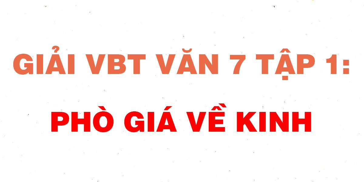 giai-vbt-van-7-tap-1-pho-gia-ve-kinh.png