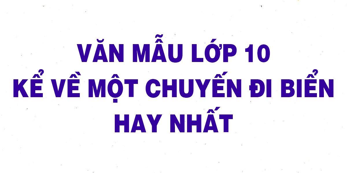 van-mau-lop-10-ke-ve-mot-chuyen-di-bien-hay-nhat.jpg