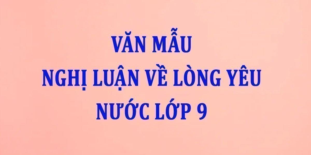 van-mau-nghi-luan-ve-long-yeu-nuoc-lop-9.jpg