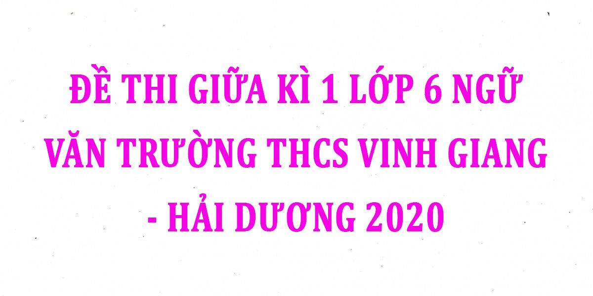 de-thi-giua-ki-1-lop-6-ngu-van-truong-thcs-vinh-giang-hai-duong-2020.jpg